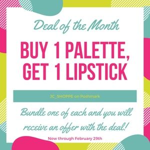 Deal of the Month   Buy 1 Palette, Get 1 Lipstick